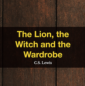 The Lion, the Witch and The Wardrobe by C.S. Lewis, Book List, TWC Reading Nook