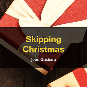 Skipping Christmas by John Grisham, Book List, TWC Reading Nook