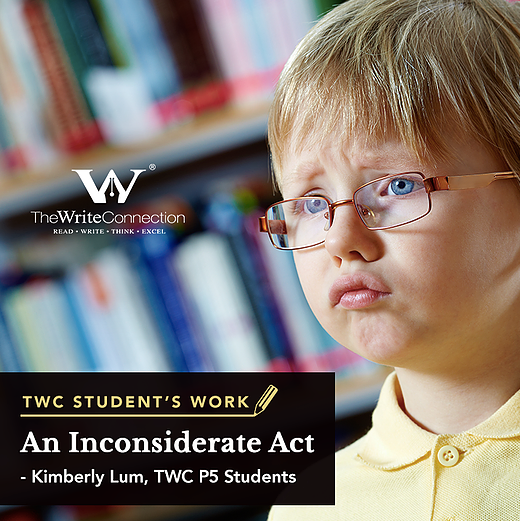 An Inconsiderate Act, TWC Student's Composition, Model Composition