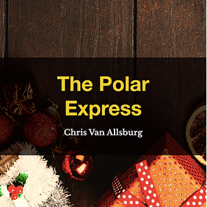 The Polar Express by Chris Van Allsburg, Book List, TWC Reading Nook