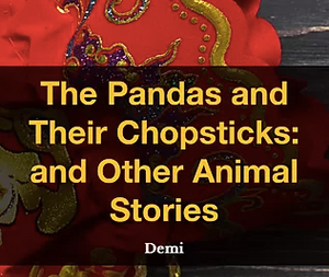 The Pandas and Their Chopsticks: and Other Animal Stories by Demi, Reading list, Reading Nook