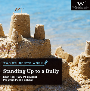 Standing Up to a Bully, TWC Student's Composition, Model Composition