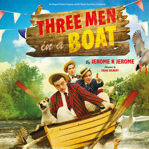 Three Men in a Boat / Original Theatre Co.