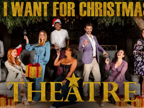 Review: All I Want for Christmas is Theatre