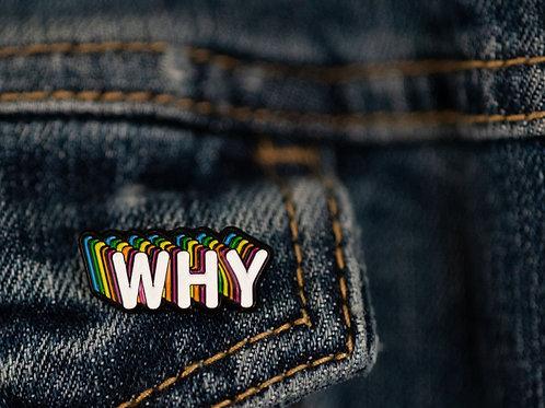 WHY Rainbow Pin Badge
