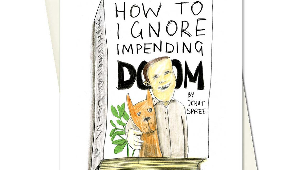 How To Ignore Impending Doom Greetings Card
