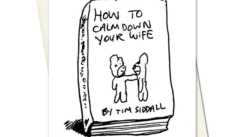 How To Calm Down Your Wife Greetings Card