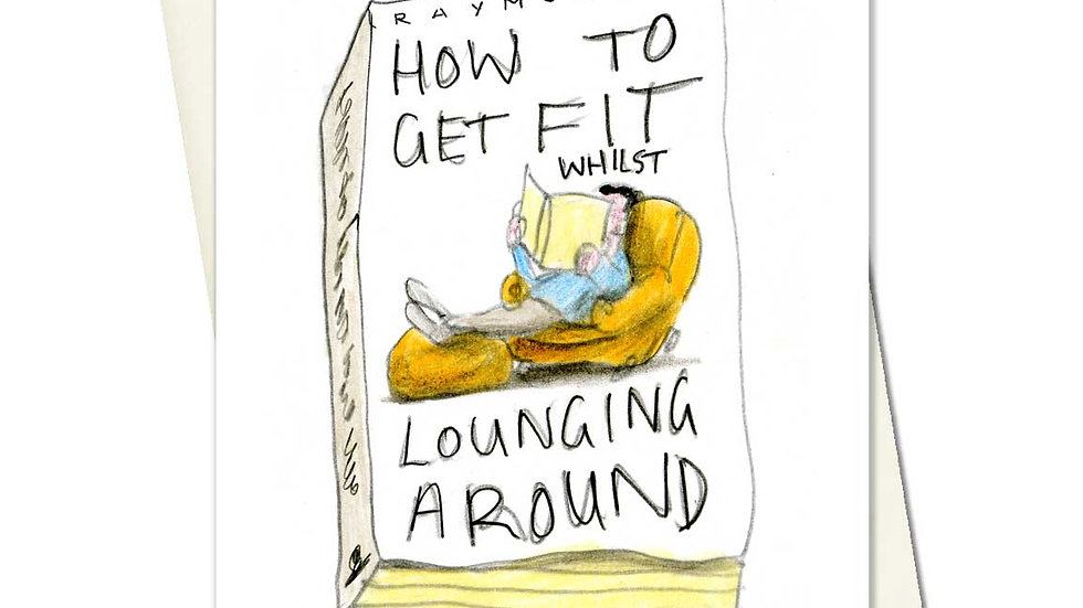 How To Get Fit Whilst Lounging Around Greetings Card