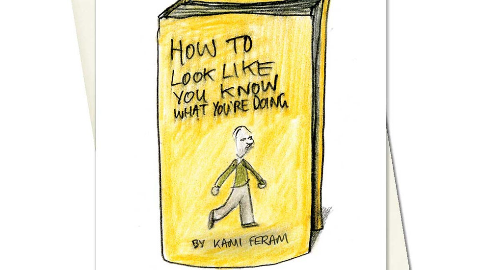 How To Look Like You Know What You're Doing Greetings Card