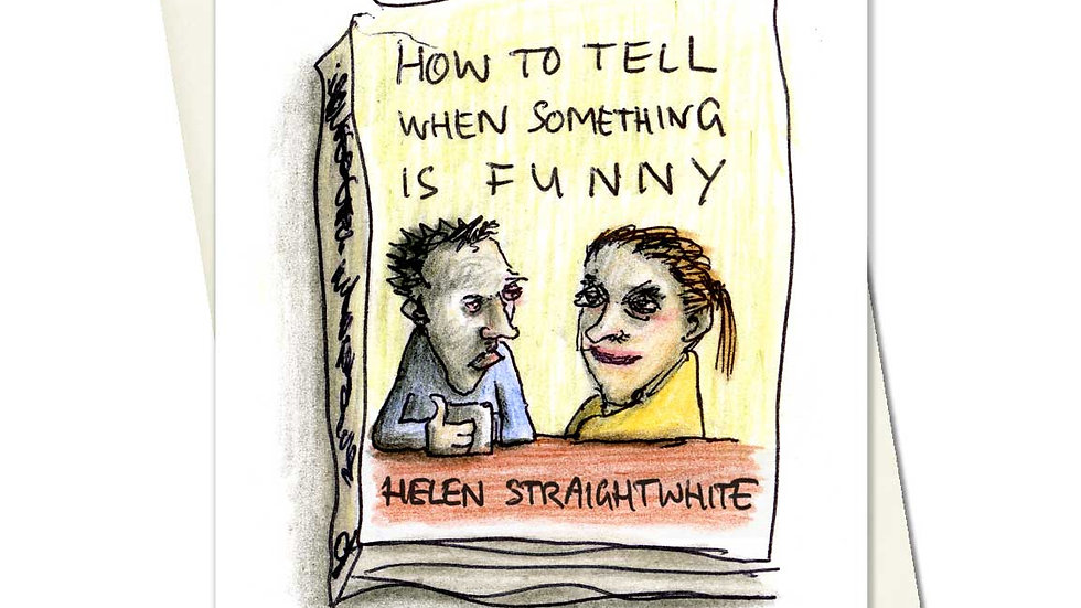 How To Tell When Something Is Funny Greetings Card
