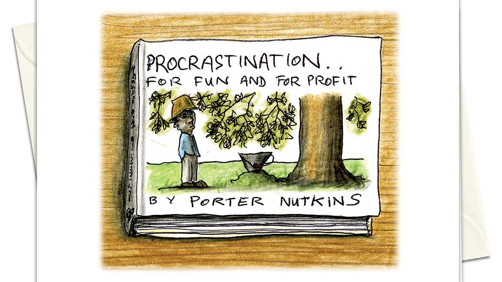 Procrastination For Fun And For Profit Greetings Card