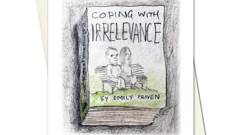 Coping With Irrelevance Greetings Card