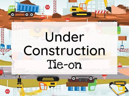 Under construction - tie on