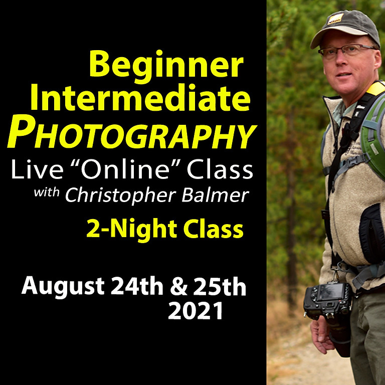 Beginner/Intermediate Photography Course August 24th & 25th, 2021