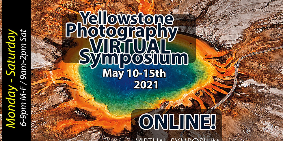 "YELLOWSTONE PHOTOGRAPHY ""VIRTUAL"" SYMPOSIUM 2021"