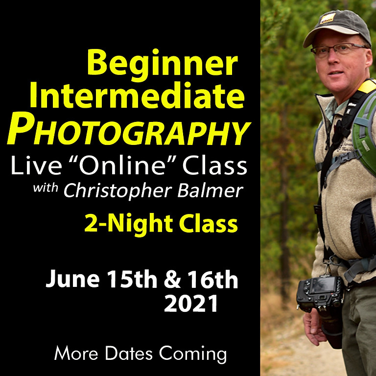 Beginner/Intermediate Photography Course June 15th & 16th, 2021