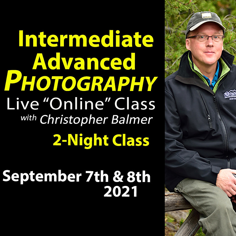 Intermediate/Advanced Photography Course September 7th & 8th, 2021