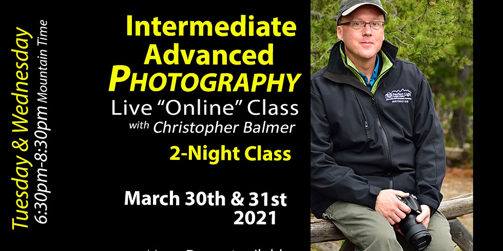 Intermediate/Advanced Photography Course March 30th & 31st, 2021