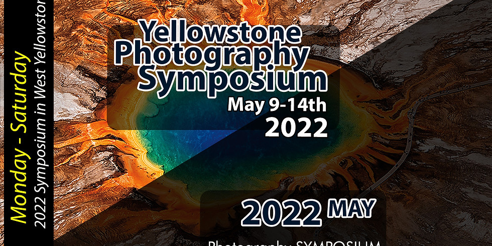 GREATER YELLOWSTONE PHOTOGRAPHY SYMPOSIUM 2022