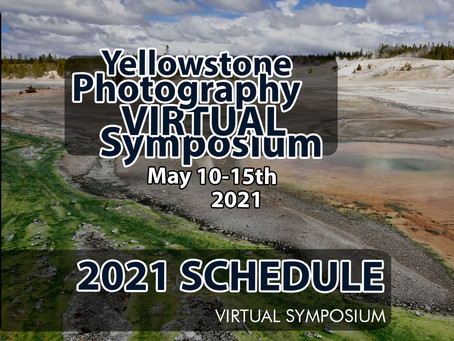 "Yellowstone Photography ""VIRTUAL"" Symposium Schedule 2021"