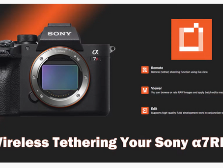 Wireless Tethering Your Sony a7rIV