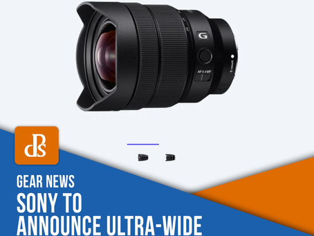 Sony to Announce Ultra-Wide 12-24mm f/2.8 GM Lens