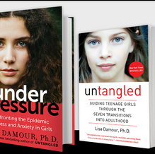 Under Pressure and Untangled by Lisa Damour PhD
