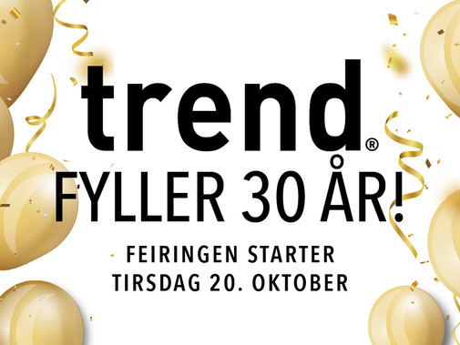 Trend fyller 30 år!
