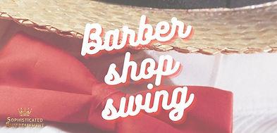 BARBER SHOP SWING SHOW.jpeg