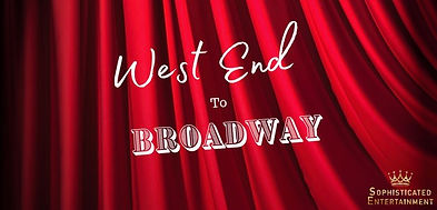 WESTEND TO BROADWAY SHOW .jpeg