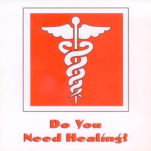 Do You Need Healing?
