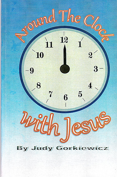 Around the Clock with Jesus