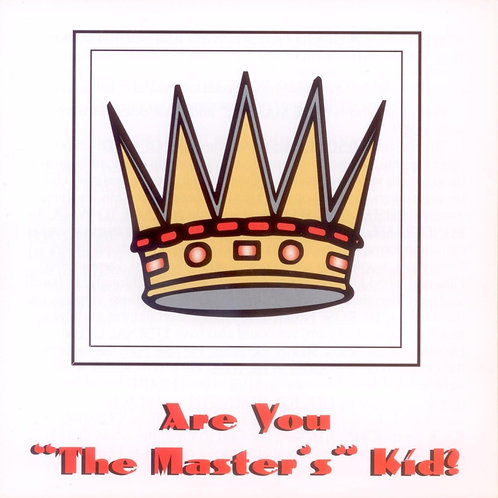 "Are You ""The Master's Kid?"""