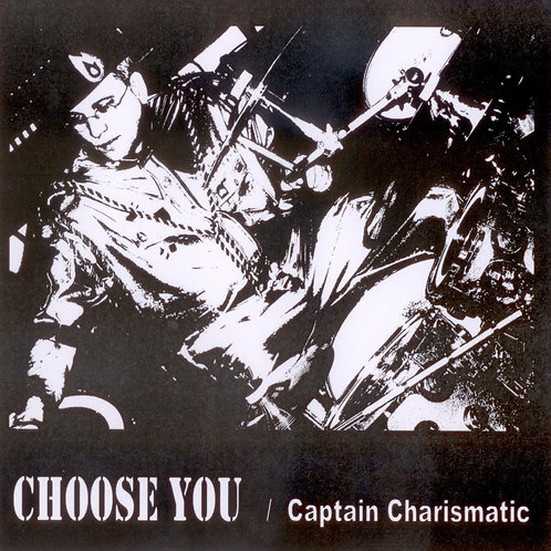 """Choose You"" CD / by Captain Charismatic"