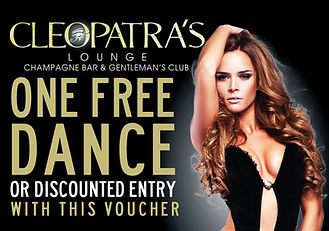 One free Lap dance at Cleopatras lounge