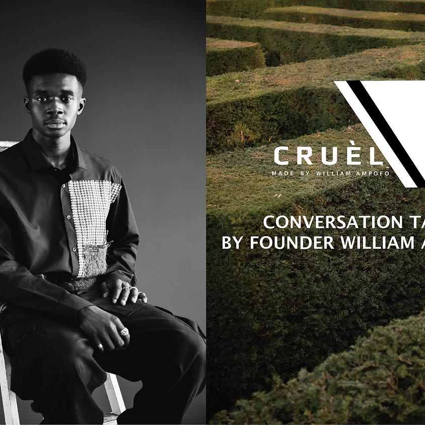 CRUÈL Conversation Talk by Founder William Ampofo