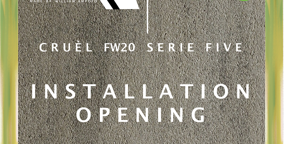 CRUÈL FW20 Installation Opening
