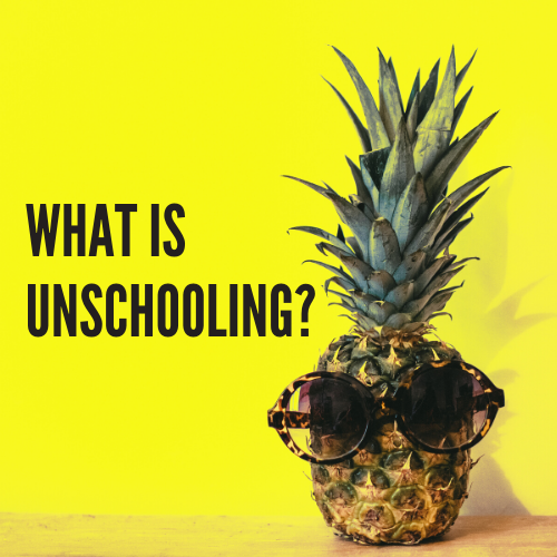 Unschooling explained