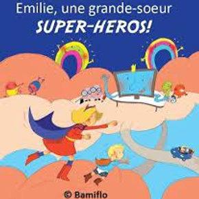 Emilie, une grande sœur super-héros!
