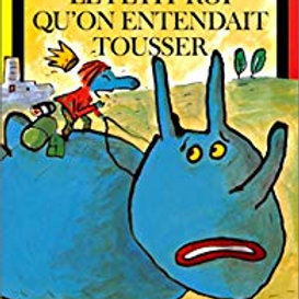 Le petit Roi qu'on entendait tousser