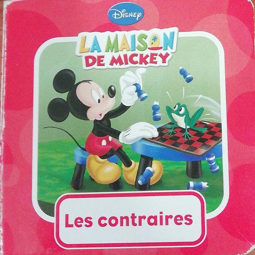 La maison de Mickey : les contraires