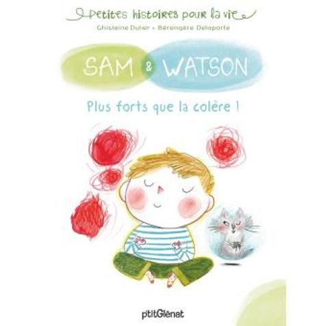 Sam et Watson Plus forts que la colère!