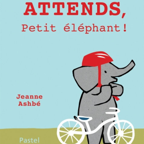 Attends, petit éléphant!