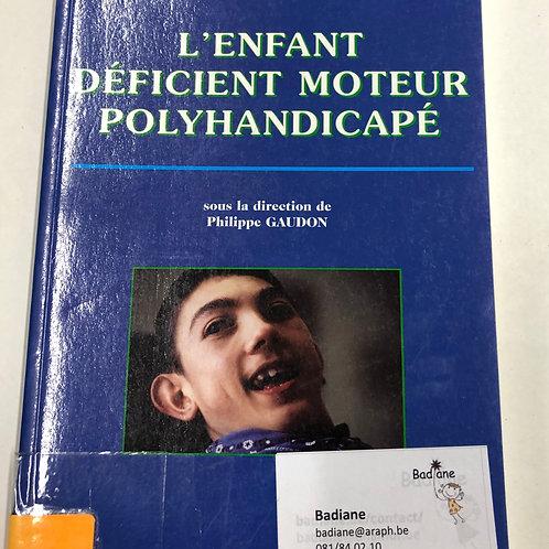 L'enfant déficient moteur polyhandicapé