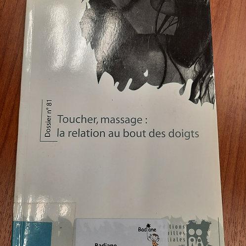 Toucher, massage: la relation au bout des doigts