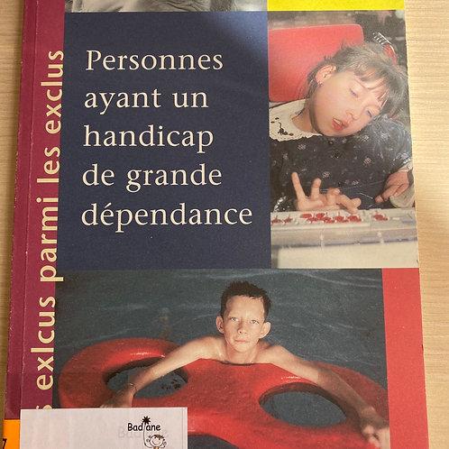 Personnes ayant un handicap de grande dependance