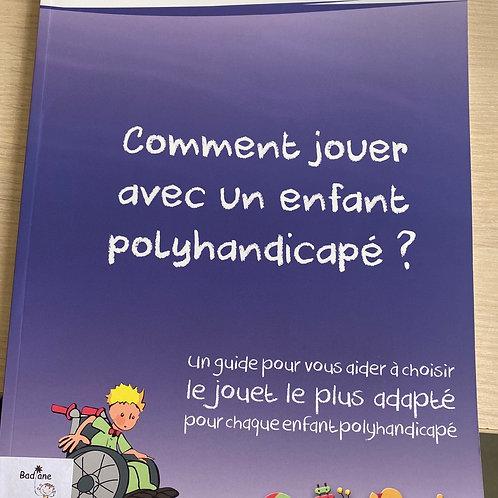 Comment jouer avec un enfant polyndicape?