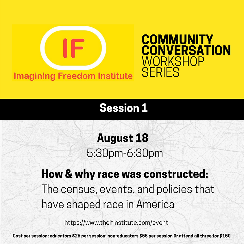 Session 1: How & why race was constructed: The census, events, and policies that have shaped race in America