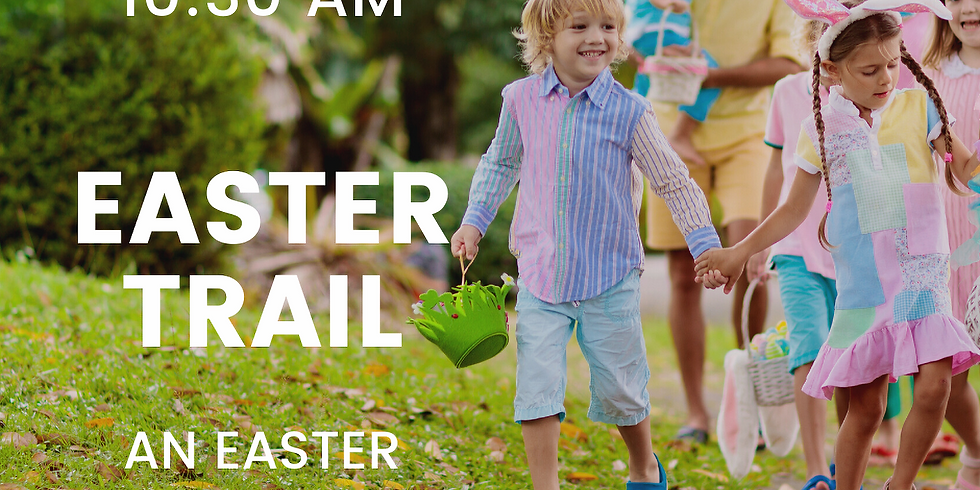 EASTER TRAIL An Easter Experience for Families (1)