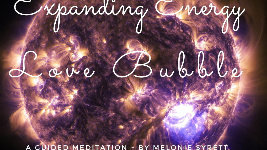Guided Meditation: Expanding Energy Love Bubble